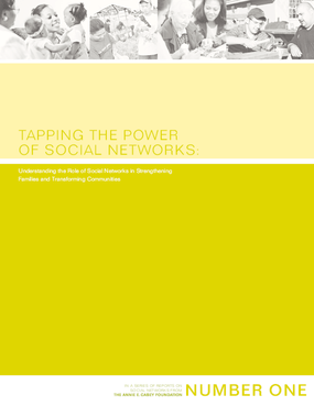 Tapping the Power of Social Networks: Understanding the Role of Social Networks in Strengthening Families and Transforming Communities